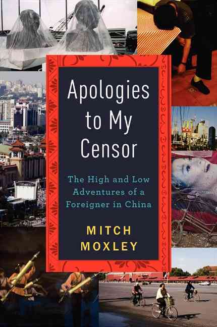 Apologies to My Censor By Moxley, Mitch