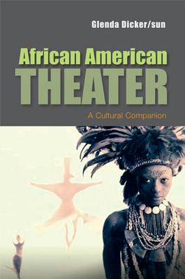African American Theater By Dickersun, Glenda