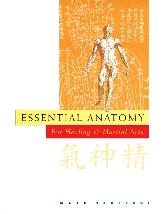 Essential Anatomy for Healing & Martial Arts By Tedeschi, Marc