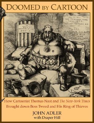 Doomed by Cartoon By Adler, John/ Hill, Draper